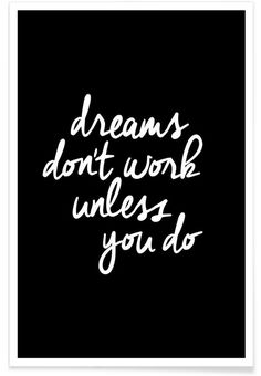 Dreams Dont Work Unless You Do Poster Motivational Words, Words Quotes, Wise Words, Inspirational Quotes, Printable Gift Cards, How I Feel, Brave, Believe, How To Apply