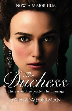 The Duchess, a novel by Amanda Foreman about Lady Georgiana Cavendish Spencer, Duchess of Devonshire.