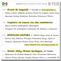 Cagliari: giornata democratica (Venerdì 8 febbraio)  Agenda fitta di appuntamenti per questo venerdì. Si comincia dalla mattina, con un interessate dibattito sul tema della legalità, e si prosegue il pomeriggio e la sera con tre importanti iniziative: la prima sul commercio a Cagliari, quella delle 16:30 sul tema della cultura e nell'ultima si parlerà di green economy.
