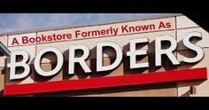 """Original photo:   """"Borders Book Store - Bankruptcy - Chapter 11""""  By Dave Dugdale"""
