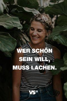 Visual Statements®️️️️️️ Sprüche/ Zitate/ Quotes/ Motivation/ Wer schön sein will, muss lachen.
