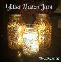 Glitter Mason Jars.  Beautiful and sparkly with a candle inside.  Paint inside of jar 3/4 of the way up with clear paint. Pour in Large chunk glitter and swirl it around to distribute. Let dry completely. Use a candle in a glass votive cup. Add decorations if desired.    www.Oodalollie.net