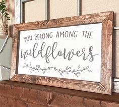 You Belong Among the Wildflowers Sign, Girl Nursery Decor, Girls Bedroom Sign, Room Decor for Girls, Farmhouse Sign, Modern Farmhouse Decor Girl Nursery, Girls Bedroom, Nursery Decor, Room Decor, Farmhouse Outdoor Decor, Farmhouse Signs, Little Girl Beds, Girl Sign, Dried Figs