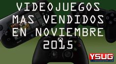 10 videojuegos más vendidos en noviembre - http://yosoyungamer.com/2015/12/10-videojuegos-mas-vendidos-en-noviembre/