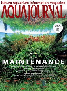 Aqua Journal Magazine September 2012 English | 50 Pages | PDF | 19MBThe one and only magazine designed for aquatic gardeners and dedicated to Nature Aquarium, an aquarium style that recreates a natural landscape and ecosystem in an aquarium. Since its initiation in the 1980's by a world-renowned aquascaper, Takashi Amano who is also the editorial supervisor of this magazine, Nature Aquarium has gained its fans and followers around the world. As its layout techniques and artistry have…