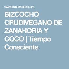 BIZCOCHO CRUDIVEGANO DE ZANAHORIA Y COCO | Tiempo Consciente Stevia, Coconut Brownies, Coconut Oil