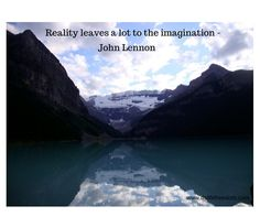 John Lennon Quote - Mountains and lake in B.C. Canada  Global Affiliate Zone Learn online marketing and use Social Media to your benefit!  Click on the picture to learn more