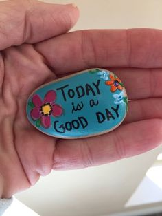 TODAY is a GOOD Day garden stone painted rocks hand