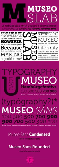 Museo font families - Museo, Museo Slab, Museo Sans, Museo Condensed and Museo Rounded by exljbris. Perfect.