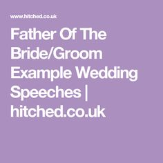 Father Of The Bride Groom Example Wedding Speeches