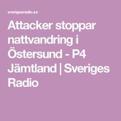 Attacker stoppar nattvandring i Östersund - P4 Jämtland   Sveriges Radio