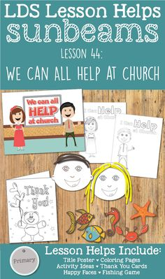 """Primary 1 Sunbeams Lesson 44: """"We Can All Help at Church"""" Lesson packet includes printables, coloring pages, poster, activity ideas, thank-you cards, fishing game and more! www.LovePrayTeach.com"""