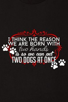 Dog Love Quote T Shirt Now on Amazon Prime. Now you can get the perfect gift for any dog lover or yourself.