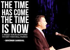 "The time has come, the time is now. I need your support to get this bill passed."" - Governor Brian Sandoval"
