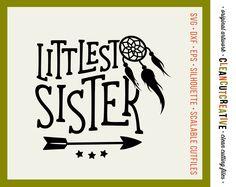 SVG Littlest Sister svg dreamcatcher svg arrow svg big sister little sister svg…