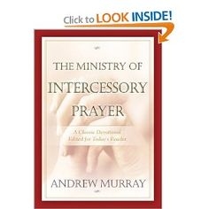 Ministry of Intercessory Prayer, The [Paperback]  Andrew Murray (Author)