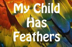 I have two children with feathers and one with scales.