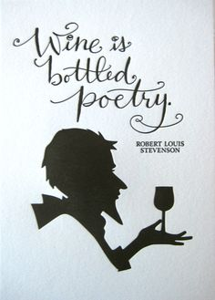 Wine is bottled poetry Robert Lewis Stevenson from Tag Team Tompkins
