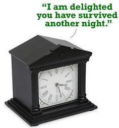 #ThinkGeek                #ThinkGeek                #Good #Morning #Alarm #Clock                        Good Morning Sir Alarm Clock                                                  http://www.seapai.com/product.aspx?PID=1804533
