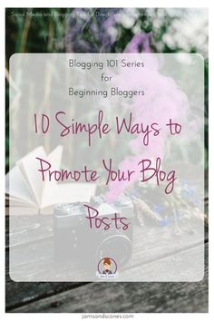 10 simple ways to promote your blog posts old fashioned camera with pink smoke. Blogging 101 series
