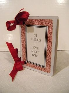 "A great valentines day gift. Could also write ""52 reasons you make me smile"" or ""52 things I am thankful for about you"""