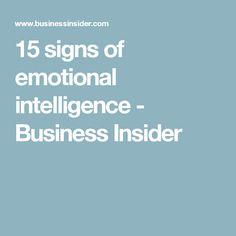 15 signs of emotional intelligence - Business Insider