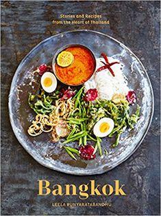 Bangkok: Recipes and Stories from the Heart of Thailand: Amazon.es: Leela Punyaratabandhu: Libros en idiomas extranjeros