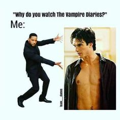 That's the only reason I watch vampire diaries is to see damon. Vampire Diaries Memes, Vampire Diaries Damon, Wallpaper Vampire Diaries, Vampire Diaries Poster, Ian Somerhalder Vampire Diaries, Vampire Daries, Vampire Diaries Seasons, Vampire Diaries The Originals, Ian Somerhalder Movies