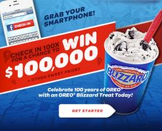 OREO is organizing the Blizzard 100 Sweepstakes to celebrate 100 years of OREO and is giving away the chance to win $100,000 cash and other sweet prizes!