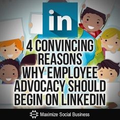 4 Convincing Reasons Why Employee Advocacy Should Begin on #LinkedIn More LinkedIn tips at http://getonthemap.us/linkedin/blog #573tips