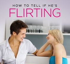 Decode His Behavior: How to Tell if He's Flirting