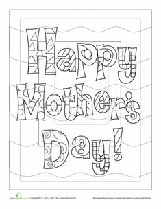 Worksheets: Happy Mother's Day! mothers day, happi mother, color, printabl