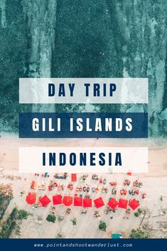 Day trip in Gili Islands: Sun, Sand, and Sea Travel Guides, Travel Tips, Travel Advice, Budget Travel, Gili Air, Gili Trawangan, Gili Island, Lombok, Romantic Travel