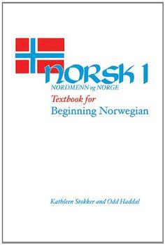 Norsk, nordmenn og Norge 1: Textbook for Beginning Norwegian by Kathleen Stokker