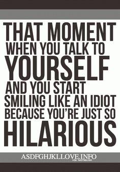 Everyday. HA!