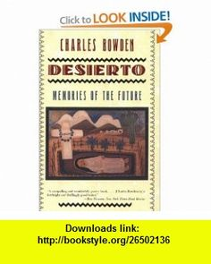 Desierto Memories of the Future (9780393310092) Charles Bowden , ISBN-10: 0393310094  , ISBN-13: 978-0393310092 ,  , tutorials , pdf , ebook , torrent , downloads , rapidshare , filesonic , hotfile , megaupload , fileserve