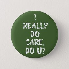 Shop I Really Do Care, Do U? Melania Anti-Trump Button created by mjhdesign. How To Make Buttons, Custom Buttons, Invitation Cards, Art For Kids, Create Yourself, Shop My, Unisex, Don't Care, Donald Trump