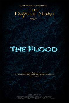 The Days of Noah: The Flood - Part 1 of 4 « Episodes Series, Tv Series, New Christian Movies, More Fun, Read More, Matthew 24, The Son Of Man, Military Veterans, Text Me