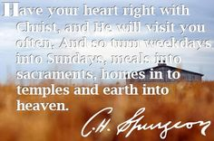 Have your heart right with Christ - C. H. Spurgeon