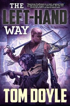 Book Giveaway: The Left-Hand Way by Tom Doyle (American Craftsmen Urban Fantasy Series)