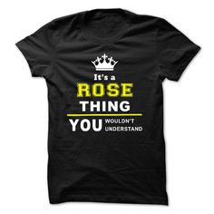 nice It is a ROSE Thing tee 2015 Check more at http://yournameteeshop.com/it-is-a-rose-thing-tee-2015.html
