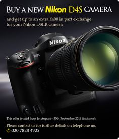 Get up to an extra £400 in part exchange for your Nikon DSLR when you buy a new Nikon D4S