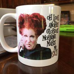 Hocus Pocus, Original Oh Look, Another Glorious Morning, Sarcastic Mug, Funny…