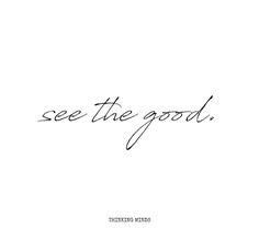 """See the good."" (By Thinking Minds), - Tattoo Welt - ""See the good."" (By Thinking Minds), ""See the good."" (By Thinking Minds), - - - Kopf Tattoo, Tattoo L, Wörter Tattoos, Tattoos Mandala, Tattoo Fonts, Cute Tattoos, Temporary Tattoos, Phrase Tattoos, One Word Tattoos"