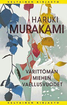 Colourless Tsukuru Tazaki and his years of pilgrimage (finnish version) Haruki Murakami Books, Brain Book, Scott Fitzgerald, Pilgrimage, Book Design, Mma, Persona, Georgia, Literature