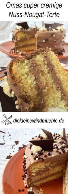 Omas super cremige Nuss-Nougat-Torte - Rezept auf www.diekleinewindmuehle.de