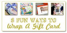 Eight Fun Gift Card Wrapping Ideas