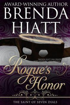 Rogue's Honor (The Saint of Seven Dials) by Brenda Hiatt