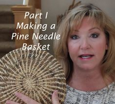 You can make a pine needle basket. Learn how in this two-part series.