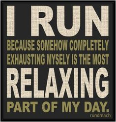 I run to relax
